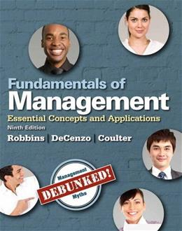 Fundamentals of Management: Essential Concepts and Applications (9th Edition) 9780133499919