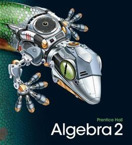 HIGH SCHOOL MATH 2011 ALGEBRA 2 STUDENT EDITION Student 9780133500431
