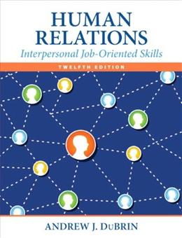 Human Relations: Interpersonal Job-Oriented Skills (12th Edition) 9780133506822