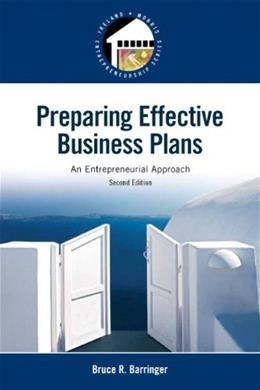 Preparing Effective Business Plans: An Entrepreneurial Approach (2nd Edition) (Pearson Entrepreneurship) 9780133506976