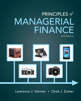 Principles of Managerial Finance (14th Edition) (Pearson Series in Finance) 9780133507690