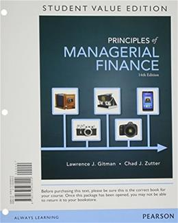 Principles of Managerial Finance, by Gitman, 14th Student Value Edition 9780133508000
