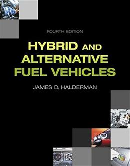 Hybrid and Alternative Fuel Vehicles, by Halderman, 4th Edition 9780133512120