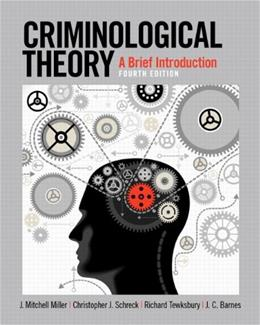 Criminological Theory: A Brief Introduction (4th Edition) 9780133512373