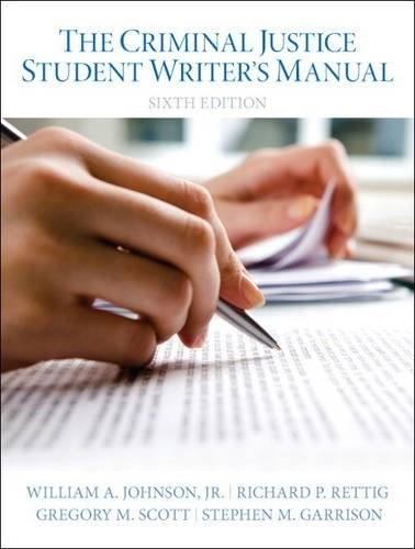 The Criminal Justice Student Writers Manual (6th Edition) 9780133514384