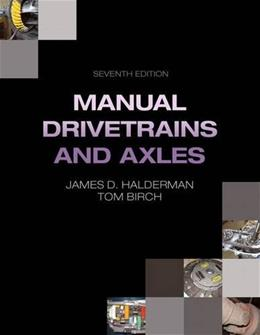 Manual Drivetrains and Axles, by Halderman, 7th Edition 9780133515046