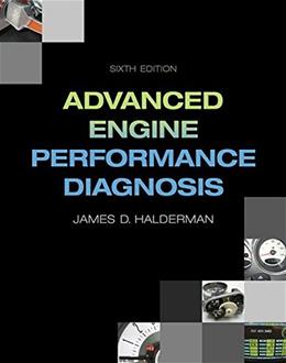 Advanced Engine Performance Diagnosis, by Halderman, 6th Edition 9780133515053