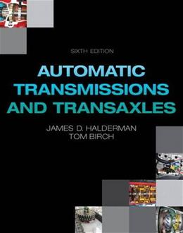 Automatic Transmissions and Transaxles, by Halderman, 6th Edition 9780133516562