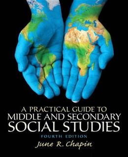 Practical Guide to Middle and Secondary Social Studies, by Chapin, 4th Edition 9780133521245