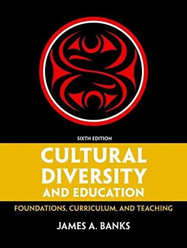 Cultural Diversity and Education: Foundations, Curriculum, and Teaching, by Banks, 6th Loose-Leaf Edition 9780133521511