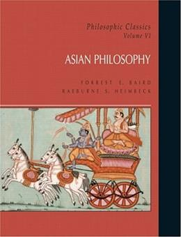 Philosophic Classics: Asian Philosophy, by Baird, Volume 6 9780133523294