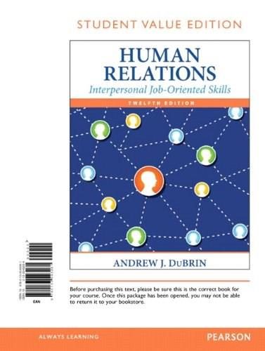 Human Relations: Interpersonal Job-Oriented Skills, by DuBrin, 12th Student Value Edition 9780133543261