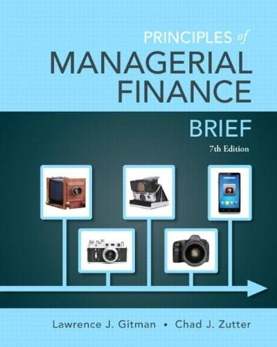 Principles of Managerial Finance, Brief (7th Edition)- Standalone book (Pearson Series in Finance) 9780133546408