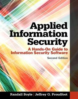 Applied Information Security: A Hands On Guide to Information Security Software, by Boyle, 2nd Edition 9780133547436