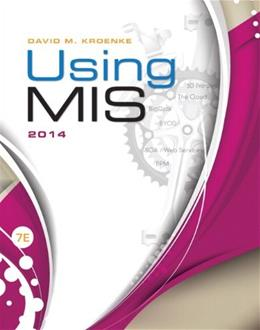 Using MIS, by Kroenke, 7th Edition, Access Code Only 7 PKG 9780133548518