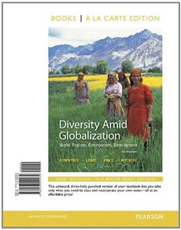 Diversity Amid Globalization: World Regions, Environment, Development, by Rowntree, 6th Books a la Carte Edition 9780133549232