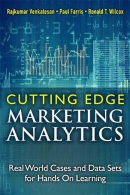 Cutting Edge Marketing Analytics: Real World Cases and Data Sets for Hands On Learning, by Venkatesan 9780133552522