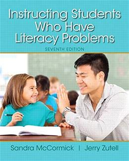 Instructing Students Who Have Literacy Problems, by McCormick, 7th Loose-Leaf Edition 9780133563290