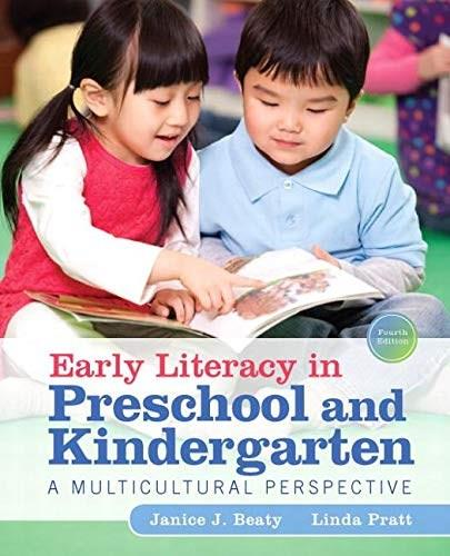 Early Literacy in Preschool and Kindergarten: A Multicultural Perspective, by Beaty, 4th Edition 9780133563306