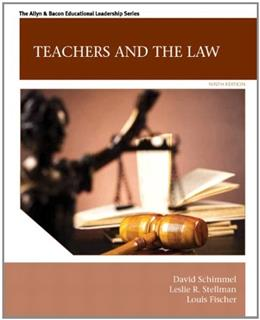 Teachers and the Law (9th Edition) (Allyn & Bacon Educational Leadership) 9780133564464