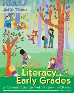Literacy in the Early Grades: A Successful Start for PreK-4 Readers and Writers, by Tompkins, 4th Edition 9780133564501