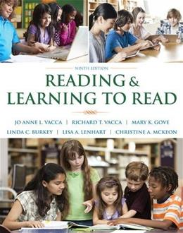 Reading and Learning to Read, by Vacca, 9th Edition 9780133569636