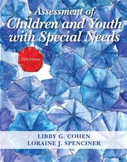 Assessment of Children and Youth with Special Needs, by Cohen, 5th Edition 5 PKG 9780133570861