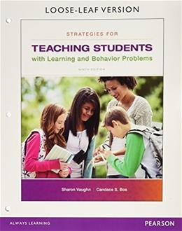 Strategies for Teaching Students with Learning and Behavior Problems, by Vaughn, 9th Edition 9780133571066