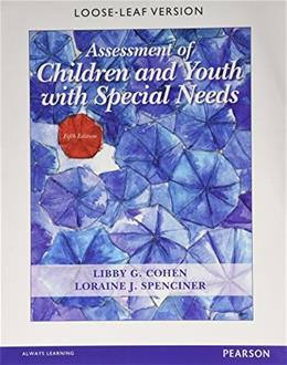 Assessment of Children and Youth with Special Needs, by Cohen, 5th Edition 9780133571073