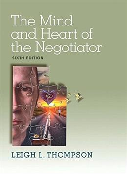 The Mind and Heart of the Negotiator (6th Edition) 9780133571776