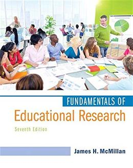 Fundamentals of Educational Research, by McMillan, 7th Edition 9780133579161
