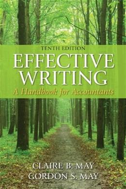 Effective Writing: A Handbook for Accountants (10th Edition) 9780133579499