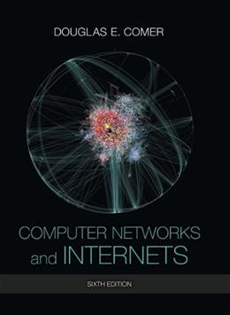Computer Networks and Internets (6th Edition) 9780133587937