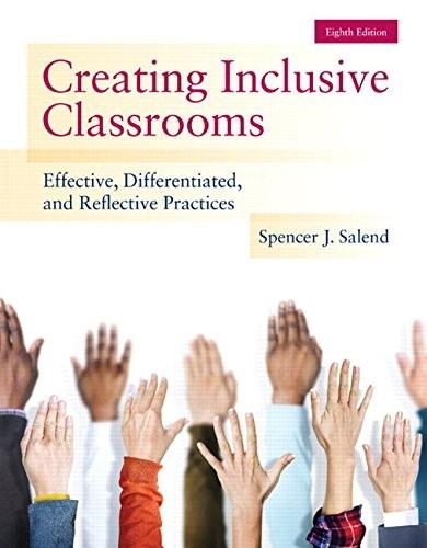 Creating Inclusive Classrooms: Effective, Differentiated and Reflective Practices, Enhanced Pearson eText with Loose-Leaf Version -- Access Card Package (8th Edition) 8 PKG 9780133589399