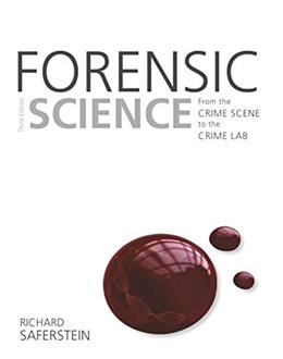 Forensic Science: From the Crime Scene to the Crime Lab, by Saferstein, 3rd Edition 9780133591286