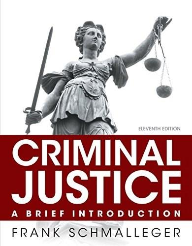 Criminal Justice: A Brief Introduction (11th Edition) 9780133591316