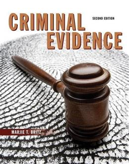 Criminal Evidence, by Britz, 2nd Edition 9780133598339