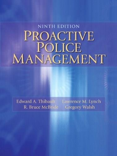 Proactive Police Management, by Thibault, 9th Edition 9780133598438