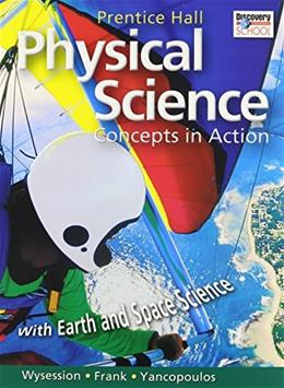 Physical Science: Concepts in Action, by Wysession, Grades 9-12 9780133628166