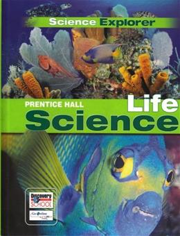 Science Explorer: Life Science, by Coolidge-Stolz, Grades 6-8 9780133668599