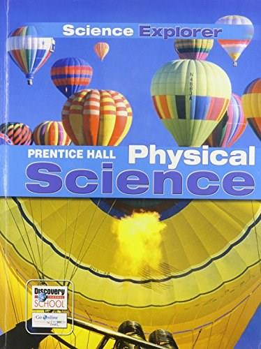 Science Explorer: Physical Science, by Frank, Grades 6-8 9780133668605