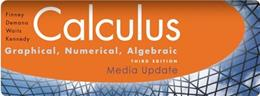 Calculus: Graphical, Numerical, Algebraic, by Finney, 3rd Media Edition 9780133688399