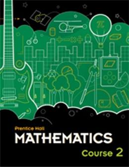 Mathematics, by Charles, Grades 6-8, Course 2 9780133721164