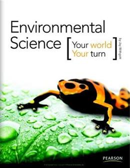 Environmental Science: Your World, Your Turn Student 9780133724752