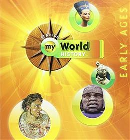 My World History: Early Ages, by Prentice Hall, Grades 6-8 9780133726978