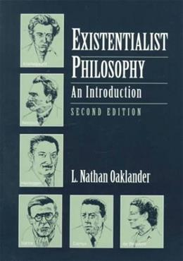 Existentialist Philosophy: An Introduction, by Oaklander, 2nd Edition 9780133738612