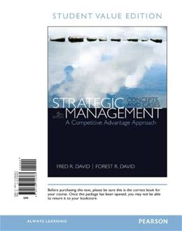 Strategic Management: A Competitive Advantage Approach, Concepts and Cases, by David, 15th Edition 9780133740363