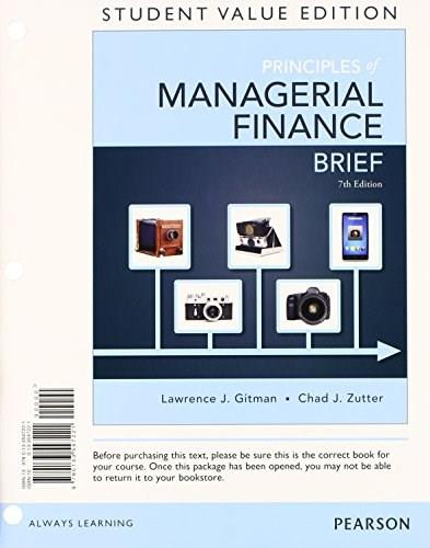 Principles of Managerial Finance, by Gitman, 7th Brief Student Value Edition 7 PKG 9780133740882