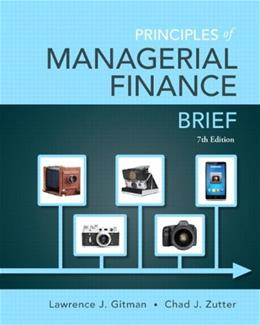 Principles of Managerial Finance, by Gitman, 7th Edition 7 PKG 9780133740899