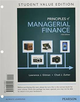 Principles of Managerial Finance, by Gitman, 14th Student Value Edition 14 PKG 9780133740912